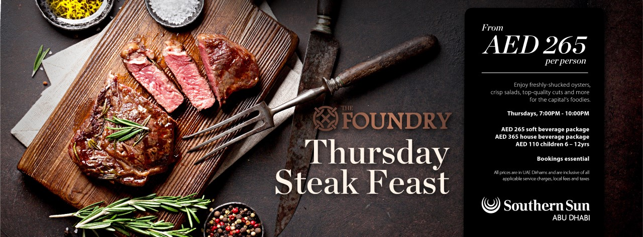 Thursday Steak Feast @ The Foundry at Southern Sun Abu Dhabi