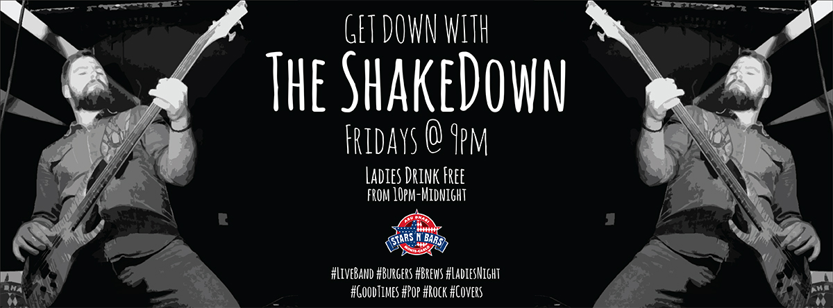 The ShakeDown - Live Music & Ladies Night @ Stars 'n' Bars