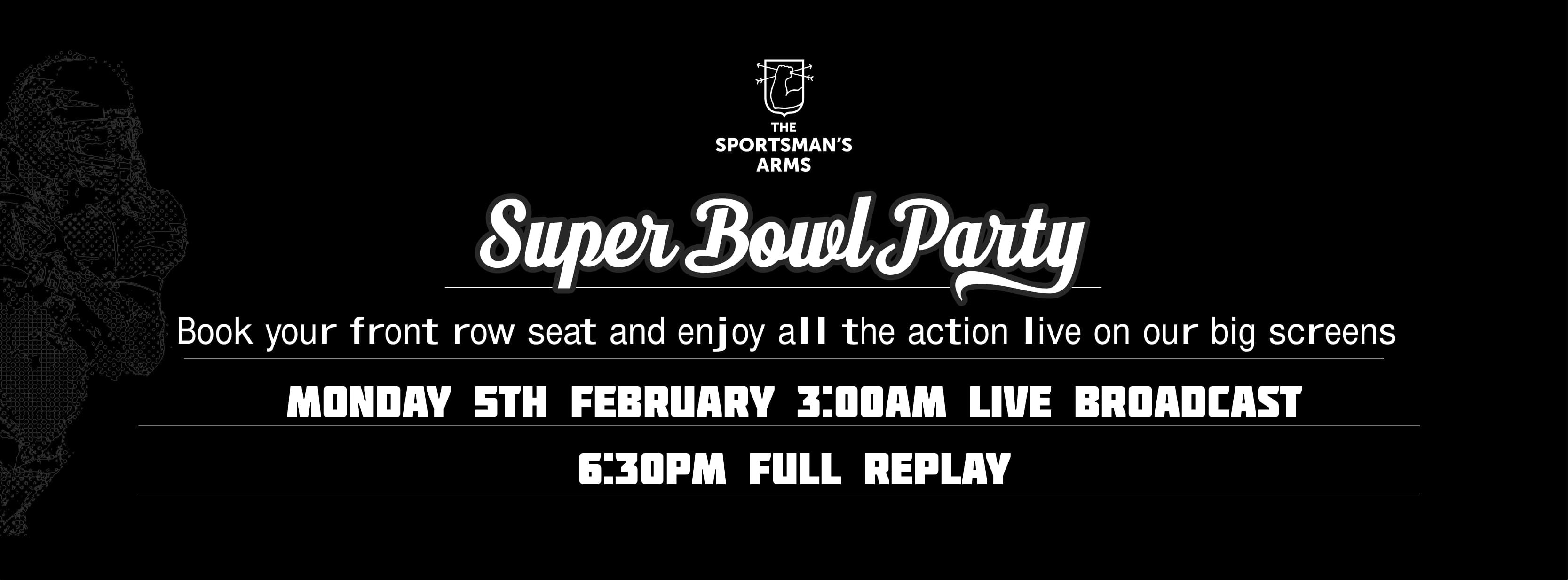 Super bowl @ The Sportsmans Arms