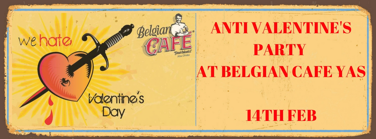 Anti Valentine's Party @ Belgian Cafe Yas Island