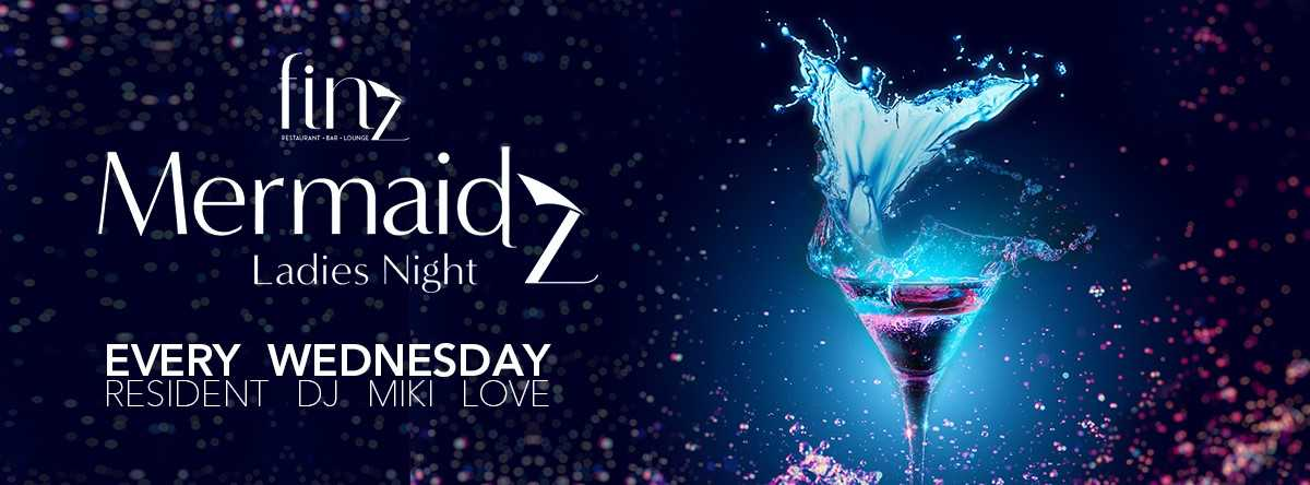 Mermaidz Ladies Night @ Finz