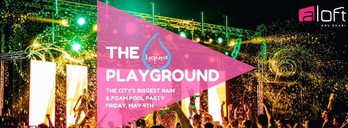 The Playground | Liquid Rain & Foam POOL PARTY @ Aloft