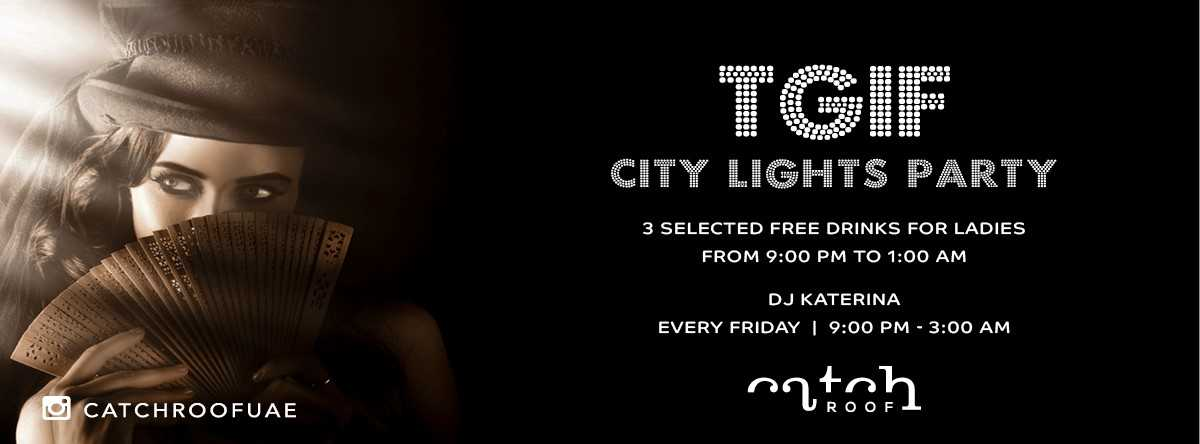 TGIF City Lights Party @ Catch