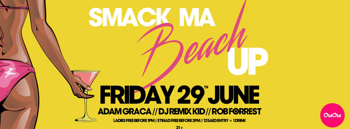 Smack Ma Beach Up @ Al Maya