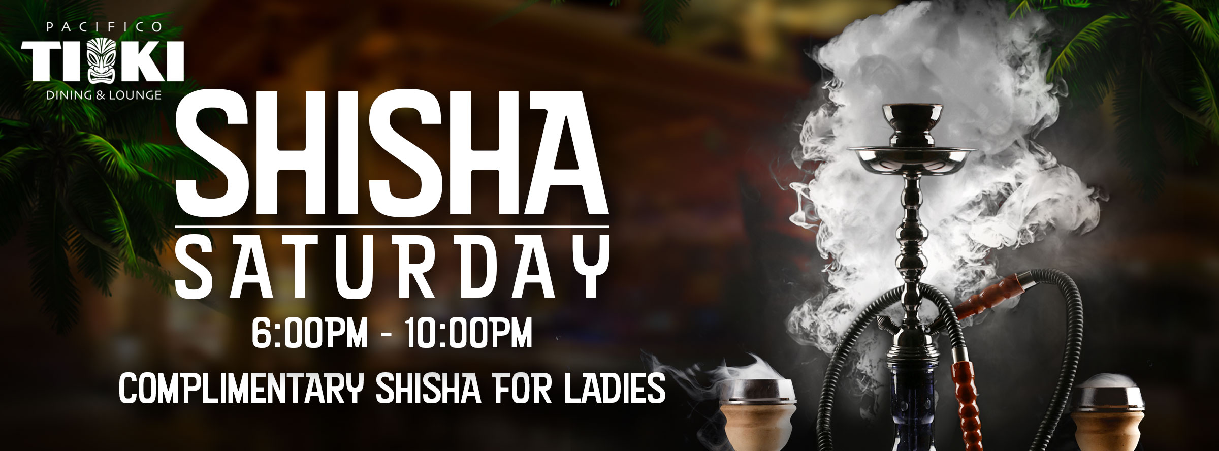 Tiki Shisha Saturday