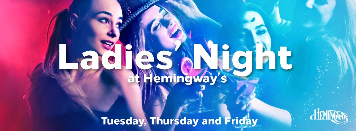Ladies Night @ Hemingway's