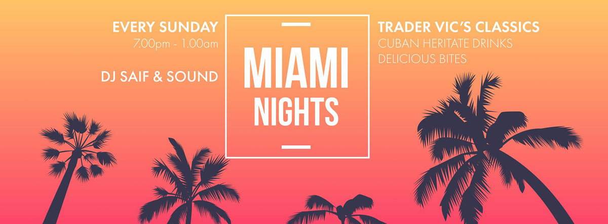 Miami Nights @ Trader Vic's