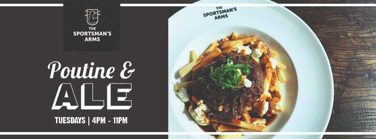 POUTINE & ALE @ The Sportsman's Arms
