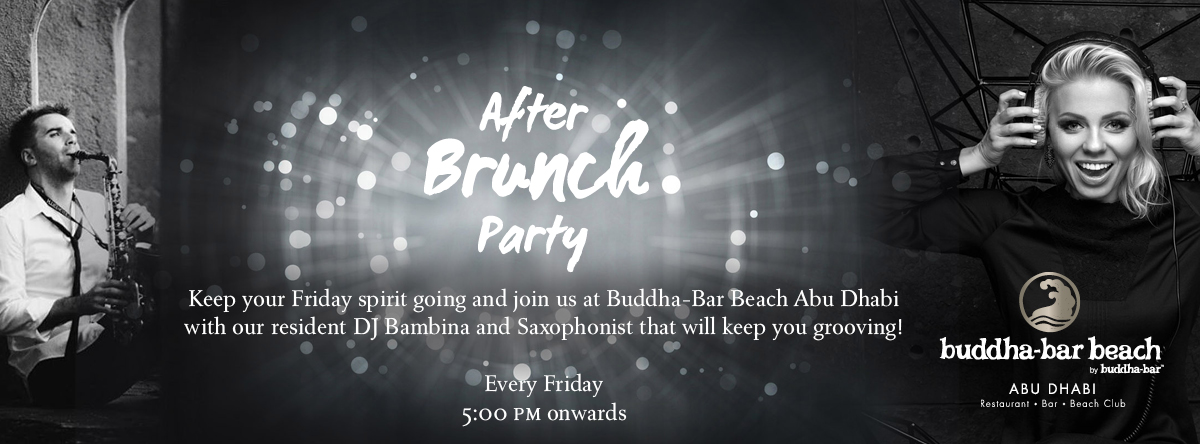 AFTER BRUNCH PARTY @ BUDDHA-BAR BEACH ABU DHABI