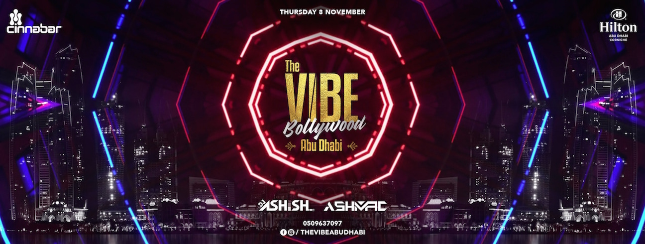The VIBE Bollwood Abu Dhabi @ CINNABAR NIGHTCLUB