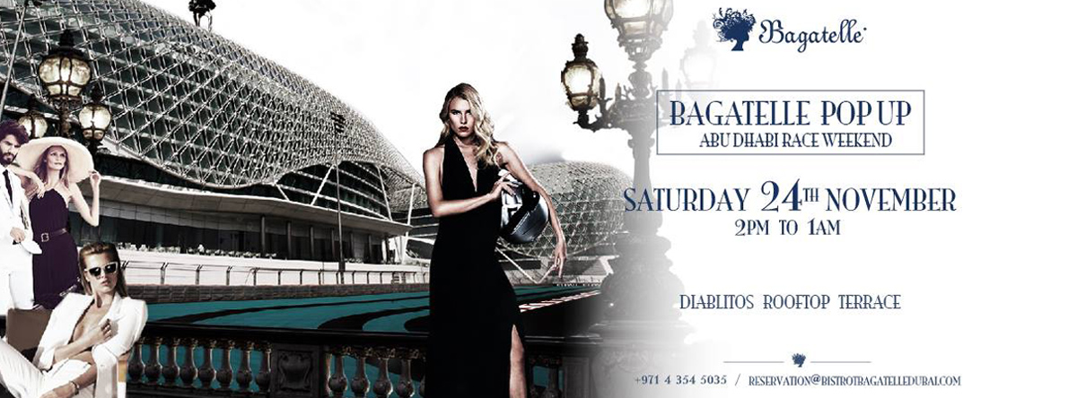 Bagatelle Pop Up Abu Dhabi Race Weekend @ Diablito