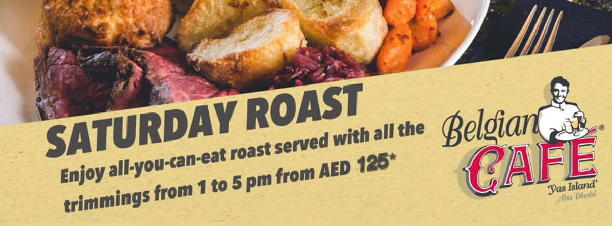 SATURDAY ROAST @ BELGIAN BEER CAFE - YAS ISLAND