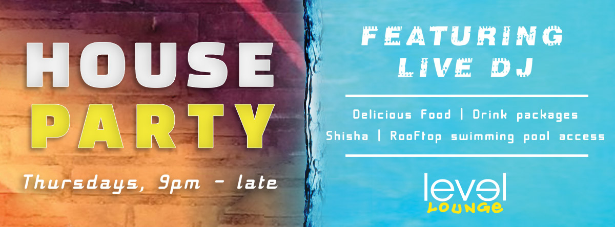 HOUSE PARTY @ Level Lounge