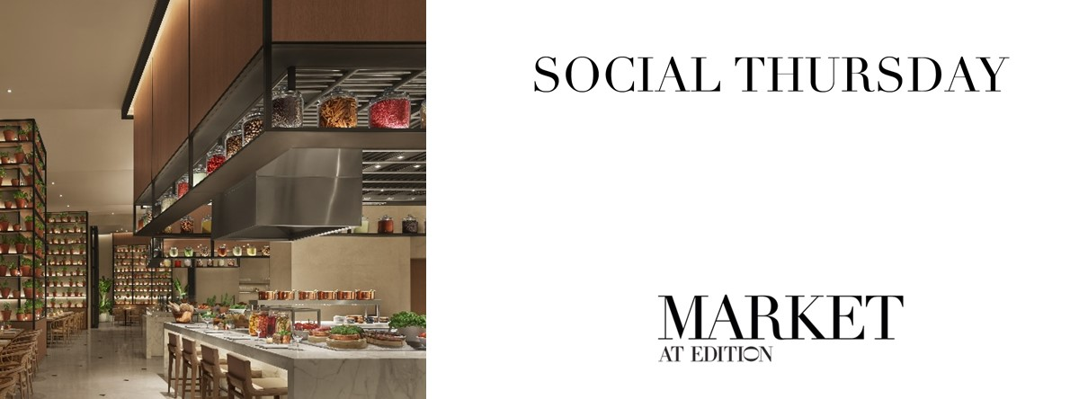 Social Thursdays @ Market at EDITION