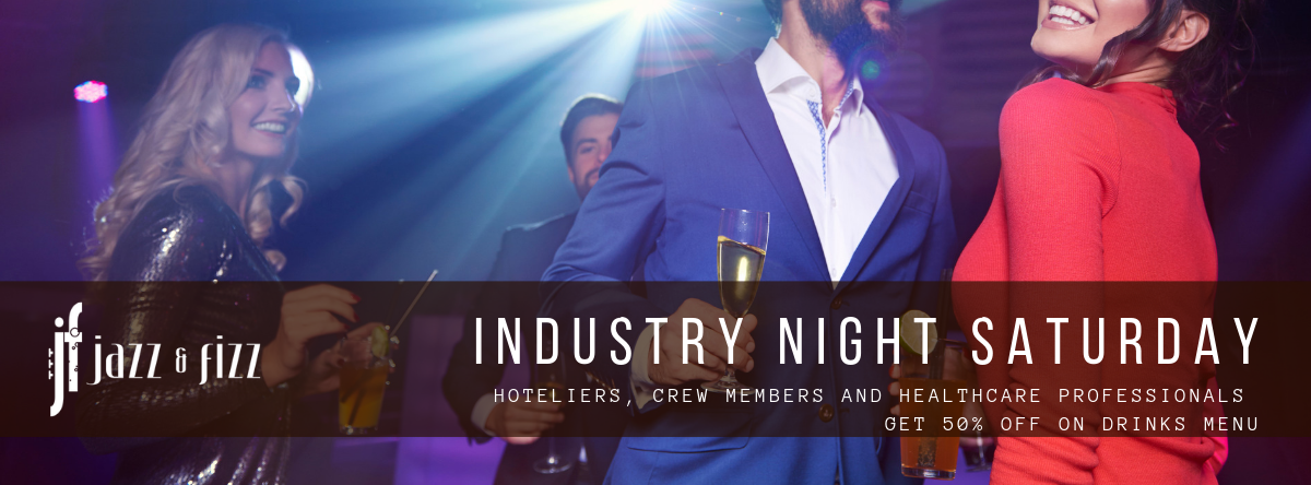 Industry Night Saturday @ Jazz & Fizz