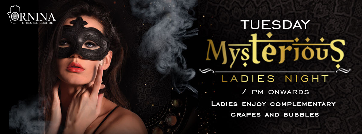 Mysterious Ladies Night @ Ornina Oriental