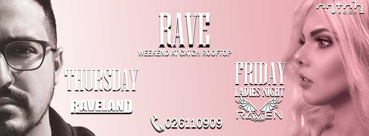 RAVE Weekend @ Catch