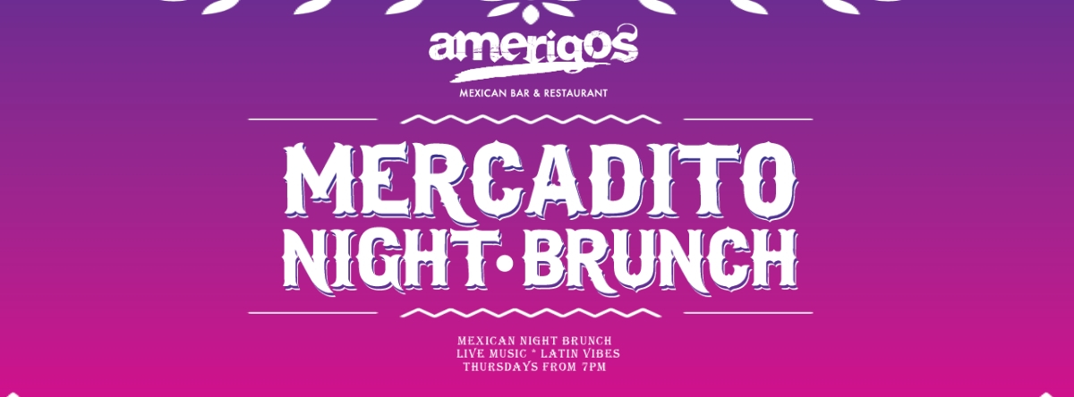 MERCADITO NIGHTS @ Amerigos
