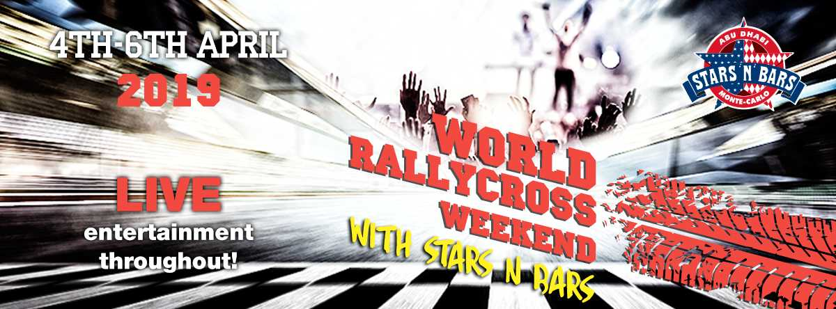World RX Abu Dhabi Weekend @ Stars 'n' Bars