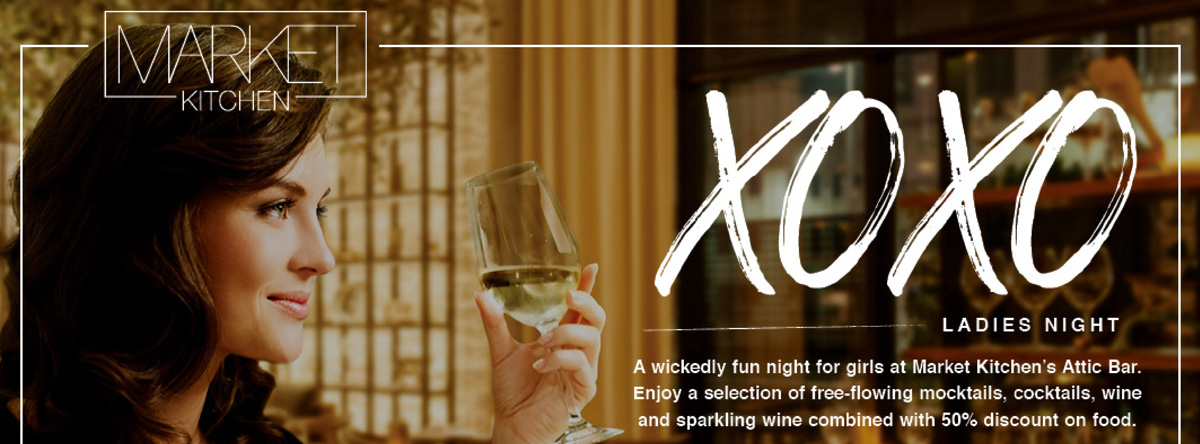 XOXO LADIES NIGHT @ MARKET KITCHEN