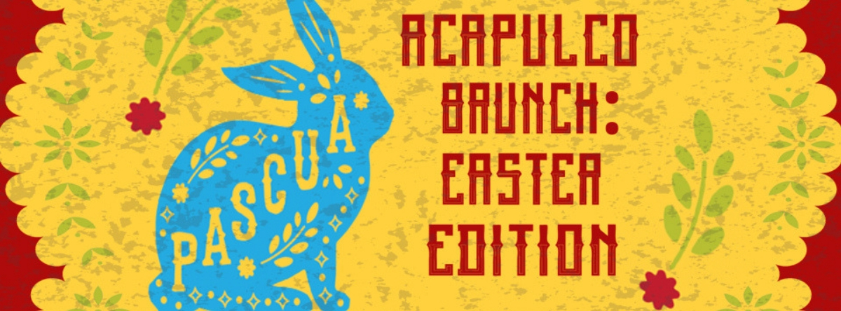 Acapulco Brunch: Easter Edition @ Amerigos