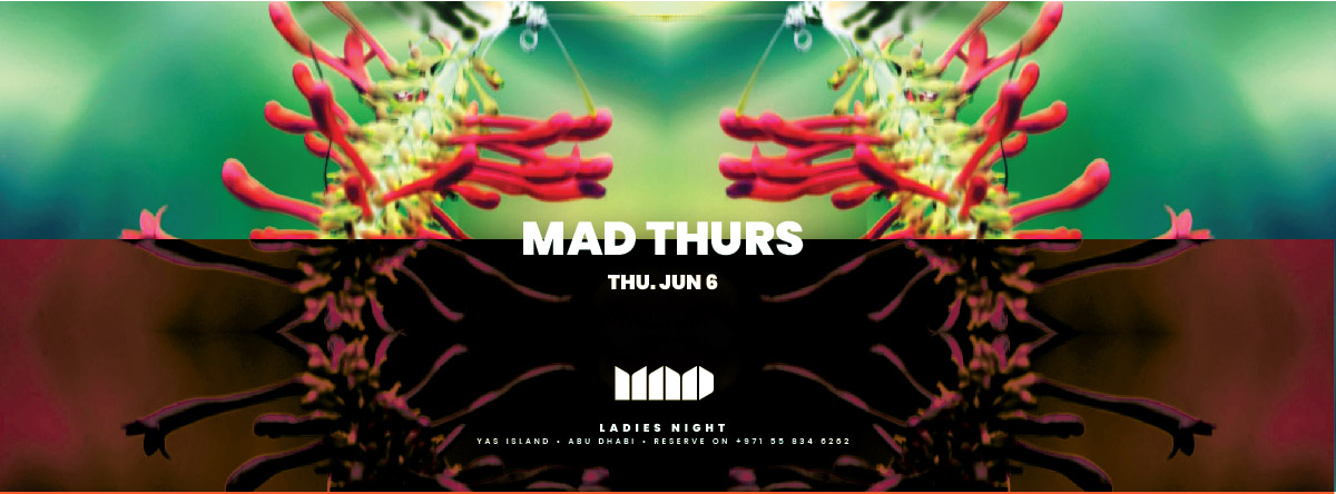 Mad Thursday's @ MAD on Yas Island