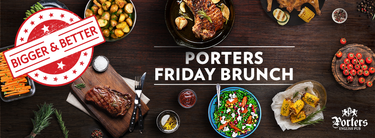 Porters Friday Brunch