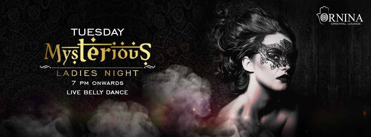 Mysterious Ladies Night @ Ornina Oriental Lounge