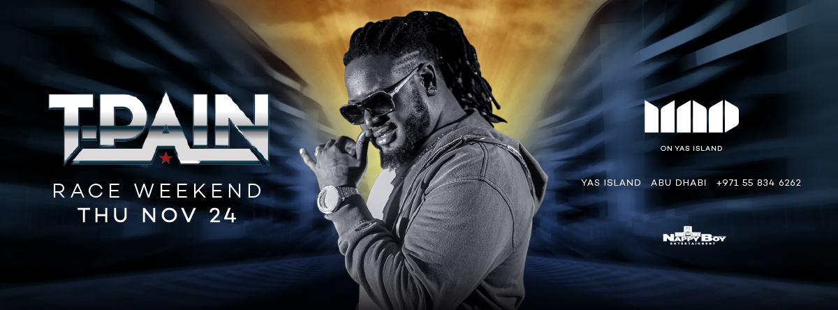 MAD on Yas Island Presents: T-Pain - Race Weekend | NOV 24