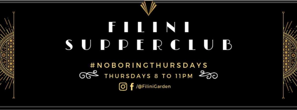 Supper Club @ Filini Garden