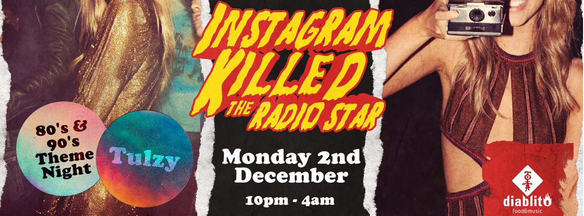 Instagram Killed The Radio Star @ Diablito