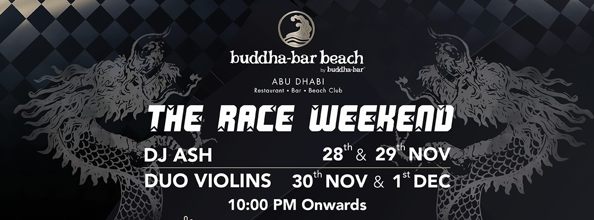 The Race Weekend @ Buddha Bar Beach