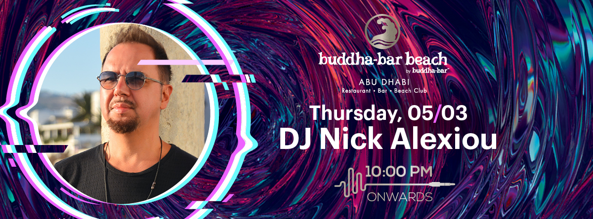 DJ Nick Alexiou @ Buddha Bar Beach