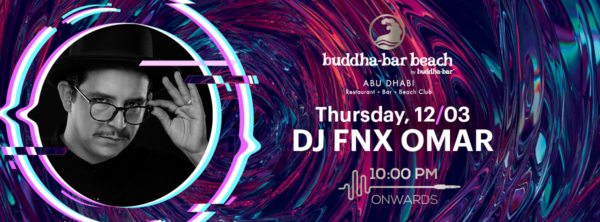DJ FNX Omar @ Buddha-Bar Beach