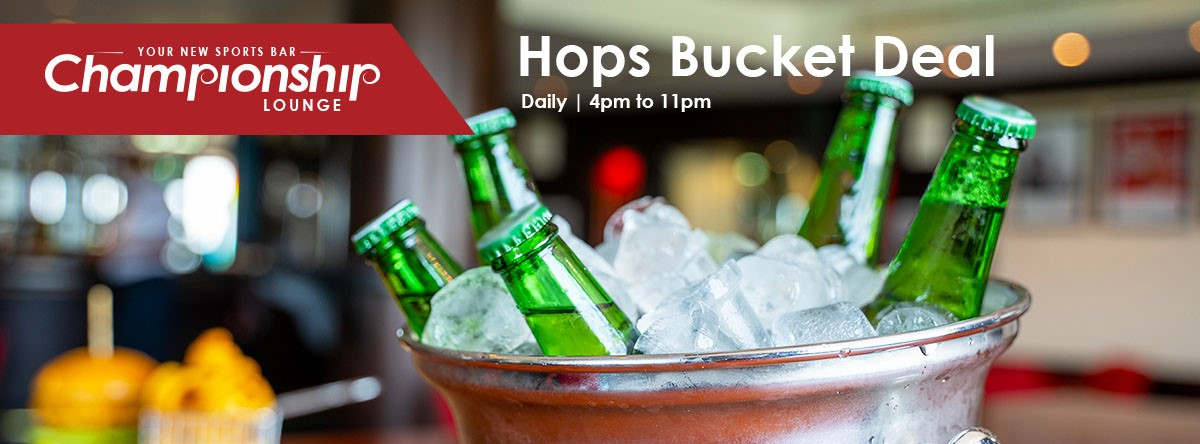 Hops Bucket Deal @  The Championship Lounge