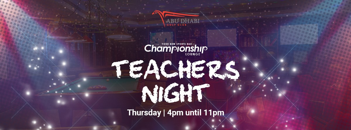 Teacher's Night @ The Championship Lounge