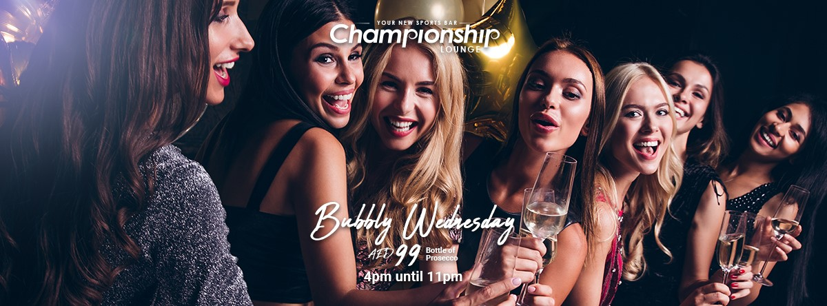 Bubbly Wednesday @ The Championship Lounge