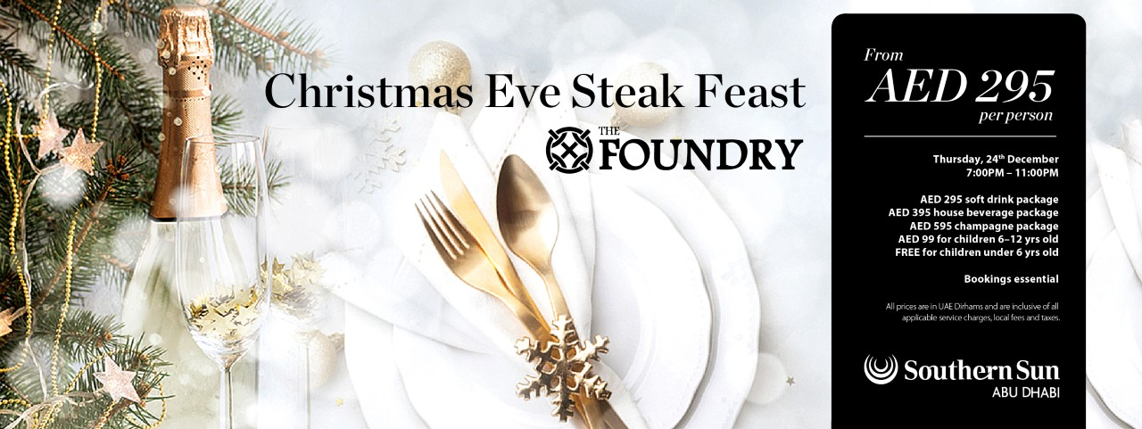Christmas Eve Steak Feast @ The Foundry at Southern Sun Abu Dhabi