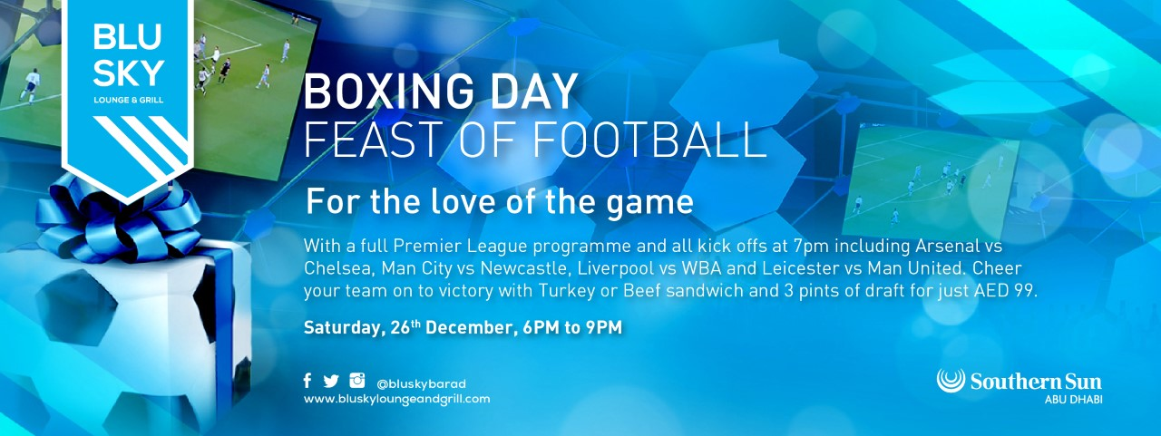 Boxing Day Feast of Football @ Blu Sky Lounge & Grill at Southern Sun Abu Dhabi