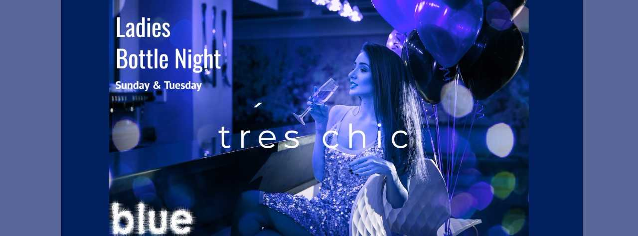 Ladies Bottle Nights @ Blue Bar & Lounge
