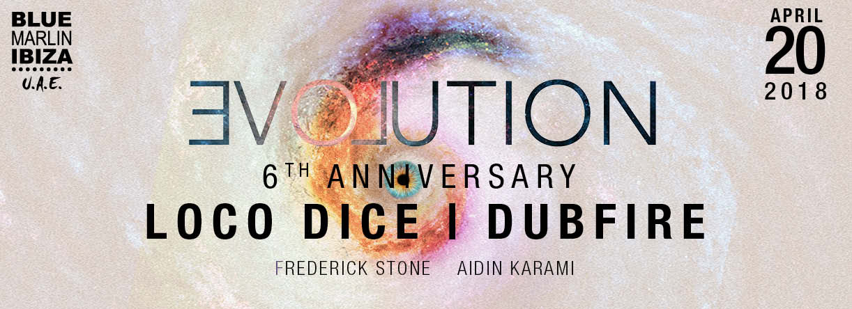 Evolution: 6th Blue Marlin Ibiza UAE  Anniversary with Loco Dice and Dubfire