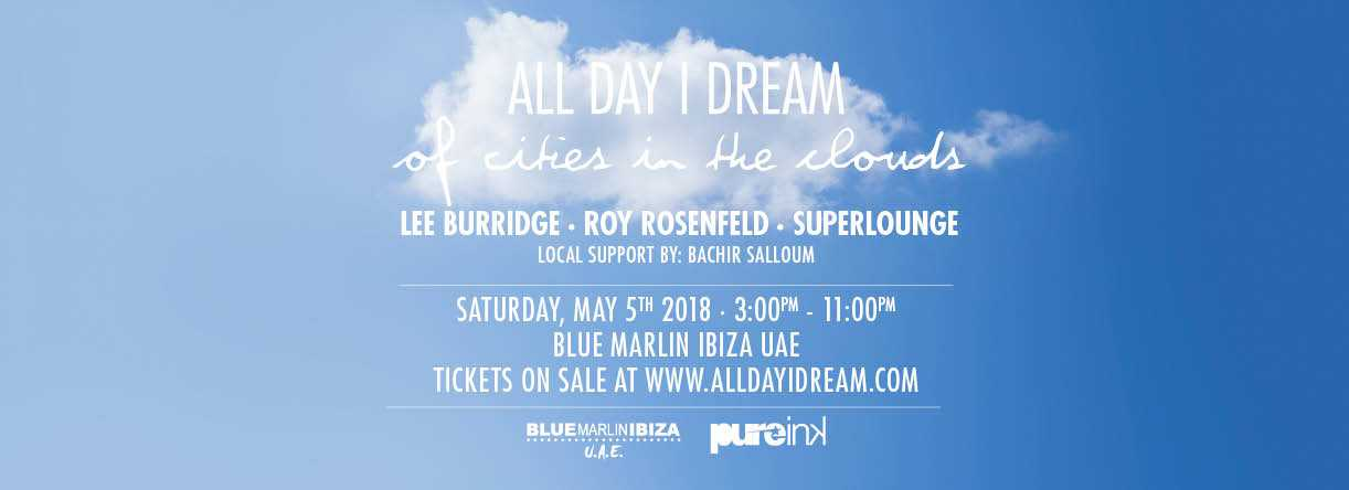 ALL DAY I DREAM OF CITIES IN THE CLOUDS // SEASON CLOSING @ Blue Marlin Ibiza