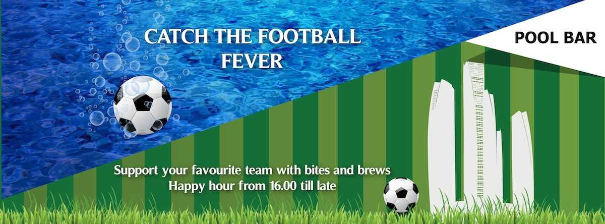 Catch the Football Fever @ Pool Bar