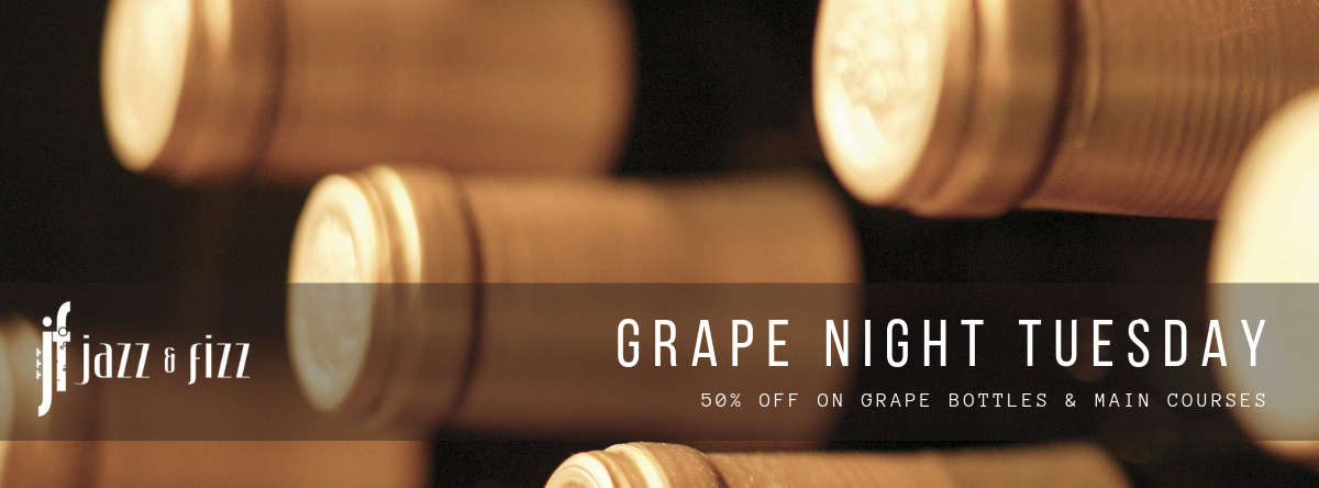 Grape Night Tuesday @ Jazz & Fizz