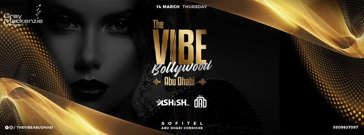 The VIBE Bollywood Abu Dhabi @ Sofitel Corniche