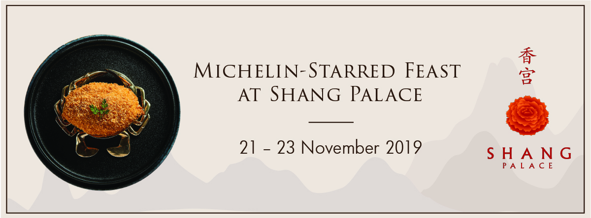Michelin- Starred Feast @ Shangri-La