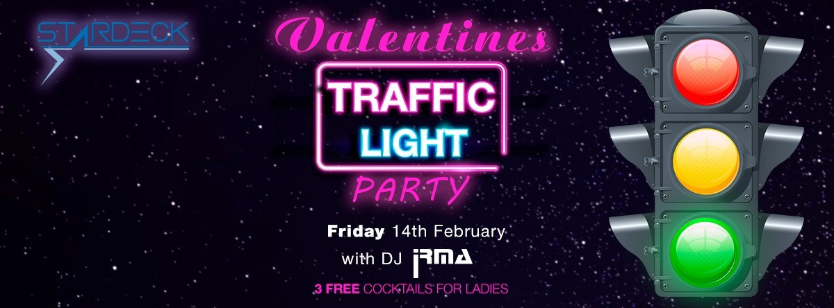 Valentines Traffic Light Party @ Star Deck